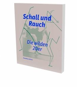 Abbildung von Schall und Rauch. Die wilden 20er | 2020 | Kat. Kunsthaus Zürich