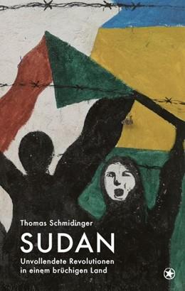 Abbildung von Schmidinger | Sudan | 2020 | Unvollendete Revolutionen in e...