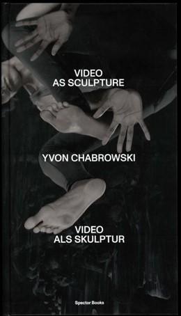 Abbildung von Yvon Chabrowski | 2019 | Video als Skulptur