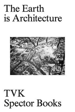 Abbildung von The Earth Is Architecture | 1. Auflage | 2020 | beck-shop.de