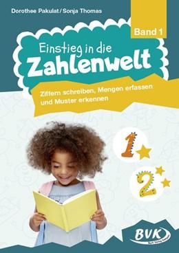 Abbildung von Pakulat / Thomas | Einstieg in die Zahlenwelt Band 1 | 1. Auflage | 2020 | beck-shop.de