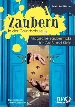 Abbildung von Kürten   Zaubern in der Grundschule   1. Auflage   2020   beck-shop.de