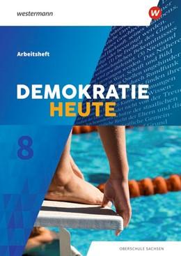 Abbildung von Demokratie heute 8. Arbeitsheft. Sachsen | 1. Auflage | 2020 | beck-shop.de