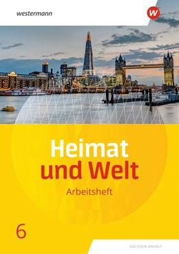 Abbildung von Heimat und Welt 6. Arbeitsheft. Sachsen-Anhalt | 1. Auflage | 2020 | beck-shop.de