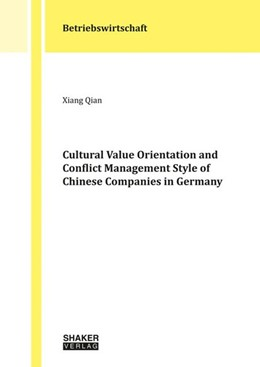 Abbildung von Qian   Cultural Value Orientation and Conflict Management Style of Chinese Companies in Germany   1. Auflage   2019   beck-shop.de