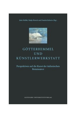 Abbildung von Dellith / Horsch | Götterhimmel und Künstlerwerkstatt | 1. Auflage | 2020 | beck-shop.de