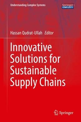 Abbildung von Qudrat-Ullah | Innovative Solutions for Sustainable Supply Chains | 1. Auflage | 2018 | beck-shop.de