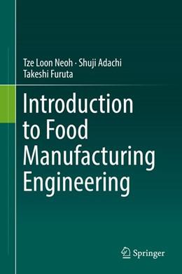 Abbildung von Neoh / Adachi | Introduction to Food Manufacturing Engineering | 1. Auflage | 2016 | beck-shop.de