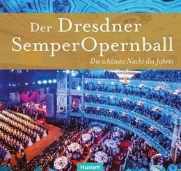 Abbildung von Heldricht / Frey | Der Dresdner SemperOpernball | 2020 | Die schönste Nacht des Jahres