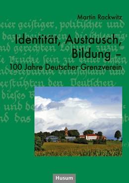Abbildung von Rackwitz | Identität, Austausch, Bildung | 1. Auflage | 2020 | beck-shop.de