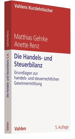 Abbildung von Gehrke / Renz | Die Handels- und Steuerbilanz | 5. Auflage | 2020 | Bilanzierung, Bewertung und Ge...