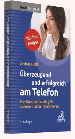 Abbildung von Hößl | Überzeugend und erfolgreich am Telefon | 2. Auflage | 2020 | beck-shop.de