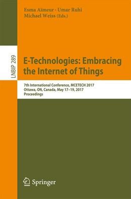Abbildung von Aïmeur / Ruhi | E-Technologies: Embracing the Internet of Things | 1. Auflage | 2017 | beck-shop.de