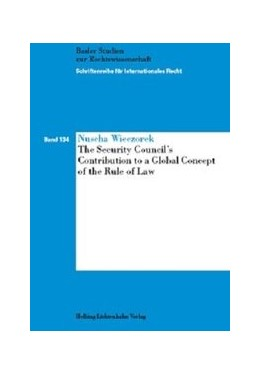 Abbildung von Wieczorek | The Security Council's Contribution to a Global Concept of the Rule of Law | 2020 | Band 134