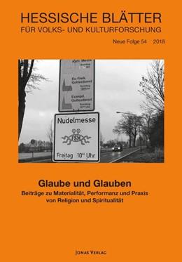 Abbildung von Schindler / Rumpf / Sobik | Glaube und Glauben | 2020 | Beiträge zu Materialität, Perf...