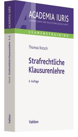 Abbildung von Rotsch | Strafrechtliche Klausurenlehre | 3. Auflage | 2021 | beck-shop.de