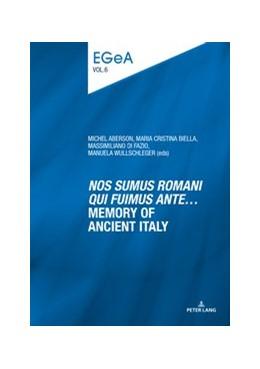 Abbildung von Aberson / Biella | «Nos sumus Romani qui fuimus ante…»Memory of ancient Italy | 1. Auflage | 2020 | 6 | beck-shop.de
