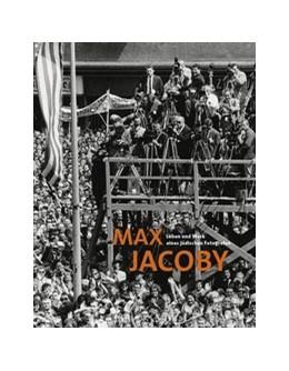 Abbildung von Max Jacoby. Leben und Werk eines jüdischen Fotografen | 2020 | Katalog zur Ausstellung im Lan...
