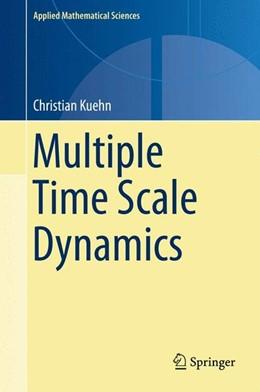 Abbildung von Kuehn | Multiple Time Scale Dynamics | 1. Auflage | 2015 | beck-shop.de