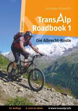 Abbildung von Albrecht | Transalp Roadbook 1: Die Albrecht-Route | 2020 | Garmisch - Grosio - Gavia - Ga...