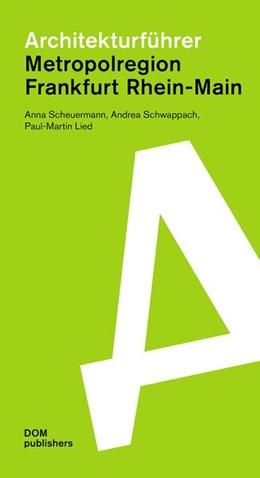 Abbildung von Scheuermann / Schwappach / Lied   Architekturführer Metropolregion Frankfurt Rhein-Main   2020   Frankfurt am Main - Offenbach ...