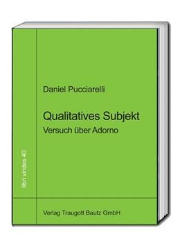 Abbildung von Pucciarelli | Qualitatives Subjekt | 1. Auflage | 2019 | beck-shop.de