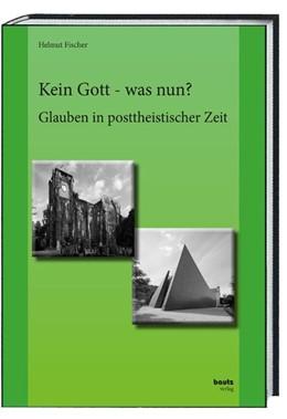 Abbildung von Fischer | Kein Gott - was nun? | 2020 | Glauben in posttheistischer Ze...