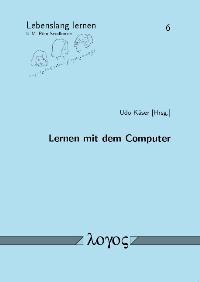 Lernen mit dem Computer | Käser, 2009 | Buch (Cover)