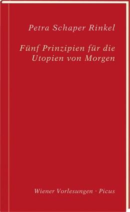 Abbildung von Schaper Rinkel | Fünf Prinzipien für die Utopien von Morgen | 2020