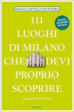 Abbildung von Castelli Gattinara   111 Luoghi di Milano che devi proprio scoprire   1. Auflage   2019   beck-shop.de