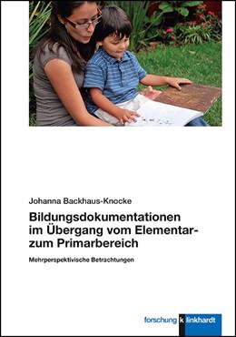 Abbildung von Backhaus-Knocke | Bildungsdokumentationen im Übergang vom Elementar- zum Primarbereich | 2020 | Mehrperspektivische Betrachtun...