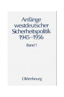 Abbildung von Militärgeschichtliches Forschungsamt | Anfänge Westdeutscher Sicherheitspolitik | Reprint 2017 | 2001
