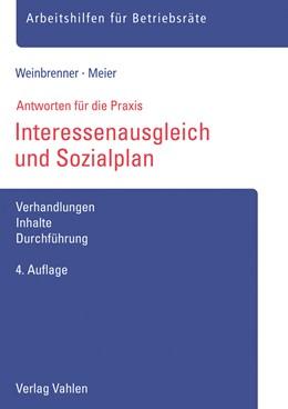 Abbildung von Weinbrenner / Meier | Interessenausgleich und Sozialplan | 4. Auflage | 2020 | Verhandlungen, Inhalte, Durchf...