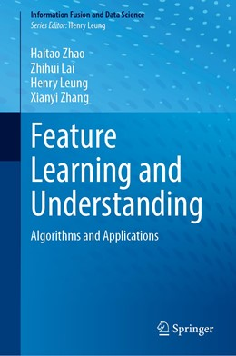 Abbildung von Zhao / Lai / Leung | Feature Learning and Understanding | 1st ed. 2020 | 2020 | Algorithms and Applications