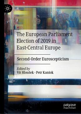 Abbildung von Hloušek / Kaniok | The European Parliament Election of 2019 in East-Central Europe | 1st ed. 2020 | 2020 | Second-Order Euroscepticism