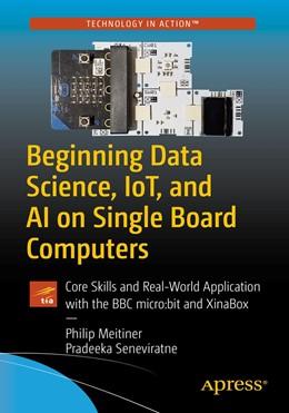 Abbildung von Meitiner / Seneviratne   Beginning Data Science, IoT, and AI on Single Board Computers   1st ed.   2020   Core Skills and Real-World App...