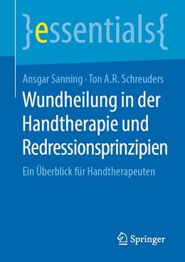 Abbildung von Sanning / Schreuders | Wundheilung in der Handtherapie und Redressionsprinzipien | 1. Auflage | 2020 | beck-shop.de