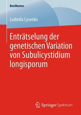Abbildung von Lysenko   Enträtselung der genetischen Variation von Subulicystidium longisporum   1. Auflage   2020   beck-shop.de