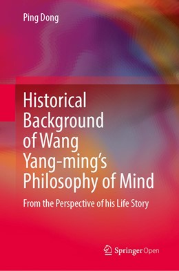 Abbildung von Dong | Historical Background of Wang Yang-ming's Philosophy of Mind | 1st ed. 2020 | 2020 | From the Perspective of his Li...