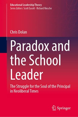 Abbildung von Dolan | Paradox and the School Leader | 1st ed. 2020 | 2020 | The Struggle for the Soul of t...