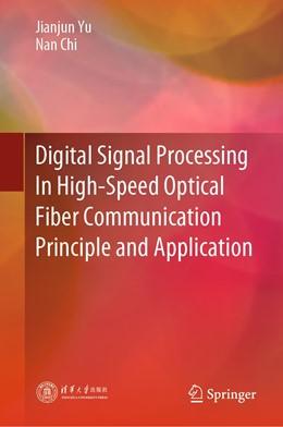 Abbildung von Yu / Chi | Digital Signal Processing In High-Speed Optical Fiber Communication Principle and Application | 1st ed. 2020 | 2020