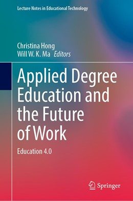 Abbildung von Hong / Ma | Applied Degree Education and the Future of Work | 1st ed. 2020 | 2020 | Education 4.0