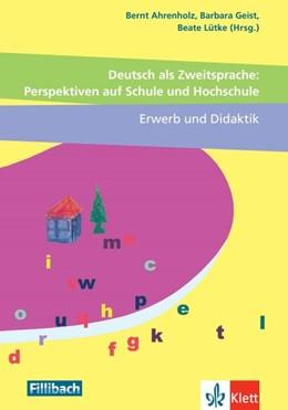 Abbildung von Ahrenholz / Geist | Deutsch als Zweitsprache: Perspektiven auf Schule und Hochschule, Erwerb und Didaktik | 1. Auflage | 2020 | beck-shop.de