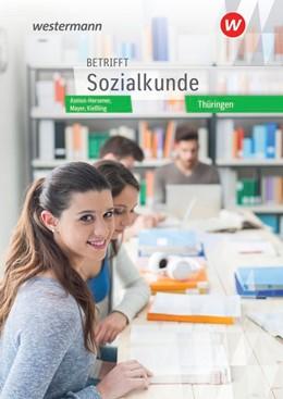 Abbildung von Dahlem / Asmus-Hersener | Betrifft Sozialkunde. Schülerband. Thüringen | 9. Auflage | 2022 | beck-shop.de