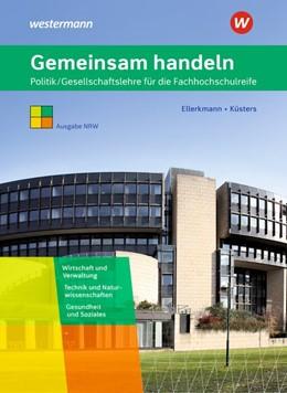 Abbildung von Küsters / Ellerkmann | Gemeinsam handeln. Schülerband. Fachhochschulreife. Nordrhein-Westfalen | 2. Auflage | 2020 | beck-shop.de