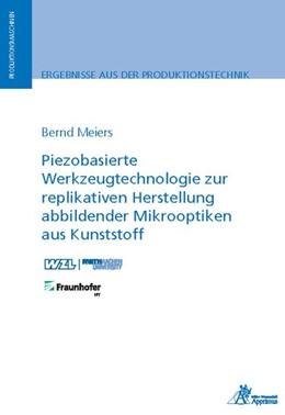 Abbildung von Meiers | Piezobasierte Werkzeugtechnologie zur replikativen Herstellung abbildender Mikrooptiken aus Kunststoff | 2020