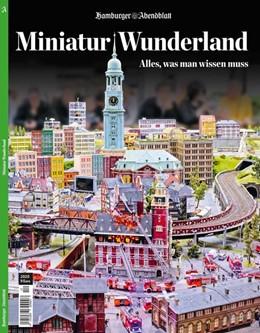 Abbildung von Abendblatt   Miniatur Wunderland   2020   Alles, was man wissen muss