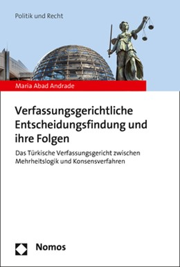 Abbildung von Abad Andrade   Verfassungsgerichtliche Entscheidungsfindung und ihre Folgen   2020   Das Türkische Verfassungsgeric...