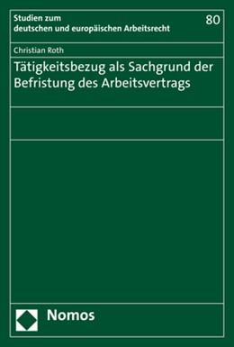 Abbildung von Roth   Tätigkeitsbezug als Sachgrund der Befristung des Arbeitsvertrags   1. Auflage   2020   80   beck-shop.de