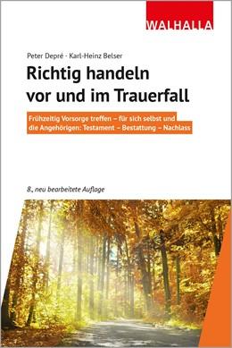 Abbildung von Depré / Belser   Richtig handeln vor und im Trauerfall   8. Auflage   2020   beck-shop.de
